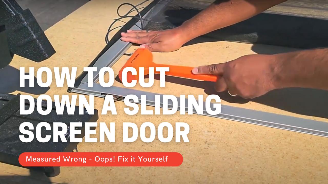 How to cut down sliding screen doors